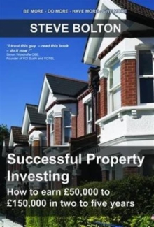 Successful Property Investing : How to Earn GBP50,000 to GBP150,000 in Two to Five Years, Paperback
