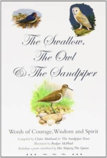 The Swallow, the Owl and the Sandpiper : Words of Courage, Wisdom and Spirit, Paperback