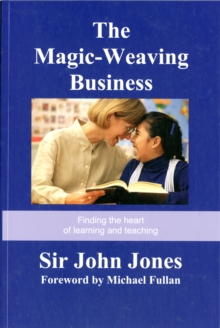 The Magic-Weaving Business : Finding the Heart of Learning and Teaching, Paperback