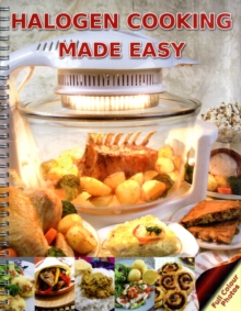 Halogen Cooking Made Easy : Part of the Halogen Made Simple Range, Spiral bound