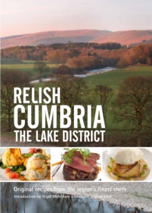 Relish Cumbria - The Lake District : Original Recipes from the Regions Finest Chefs, Hardback