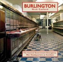 Burlington : The Central Government Emergency War Headquarters at Corsham, Hardback Book