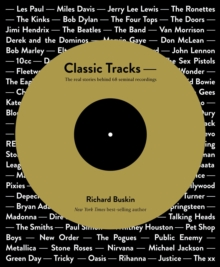 Classic Tracks : The Real Stories Behind 68 Seminal Recordings, Paperback