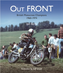 Out FRONT : British Motocross Champions 1960-1974, Paperback