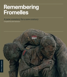 Remembering Fromelles : A New Cemetery for a New Century, Paperback