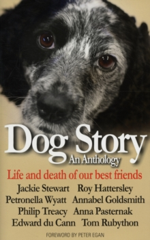 Dog Story : An Anthology - Life and Death of Our Best Friends, Hardback Book