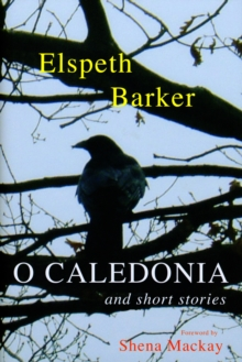 O Caledonia and Short Stories, Hardback