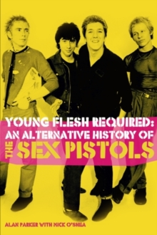 Young Flesh Required : Growing Up with the Sex Pistols, Paperback