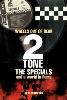 Wheels Out of Gear : 2 Tone, The Specials and a World In Flame, Paperback