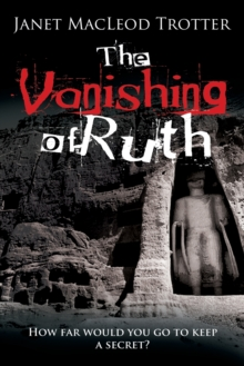 The Vanishing of Ruth : An Enthralling Story of Dark Secrets and Lost Love on the Hippy Trail, Paperback Book
