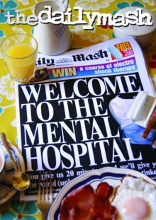 The Daily Mash Welcome to the Mental Hospital, Paperback Book