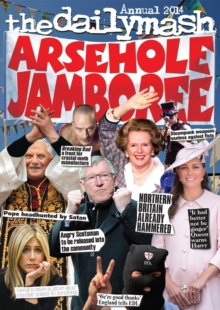 Arsehole Jamboree : The Daily Mash Annual, Paperback