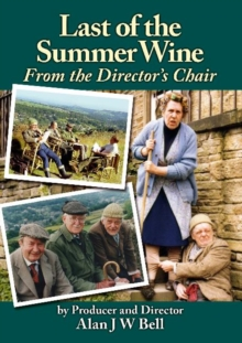 Last of the Summer Wine : From the Director's Chair, Paperback