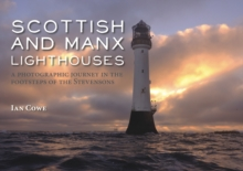 Scottish and Manx Lighthouses : A Photographic Journey in the Footsteps of the Stevensons, Paperback