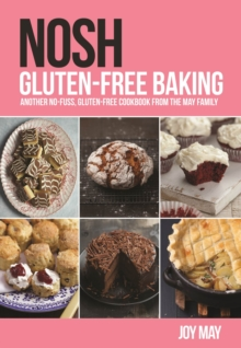 NOSH Gluten-Free Baking: Another No-Fuss, Gluten-Free Cookbook from the May Family, Paperback