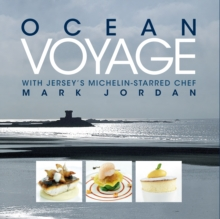 Ocean Voyage with Jersey's Michelin-Starred Chef Mark Jordan, Hardback Book
