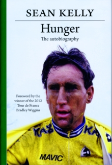 Hunger : Sean Kelly: The Autobiography, Hardback