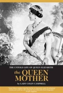The Untold Life of Queen Elizabeth the Queen Mother, Hardback