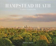Hampstead Heath : London's Countryside, Hardback Book