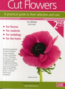 Cut Flowers : A Practical Guide to Their Selection and Care, Paperback
