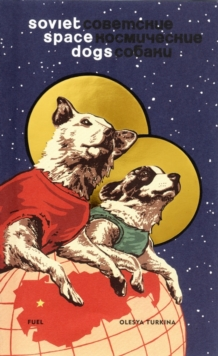 Soviet Space Dogs, Hardback Book