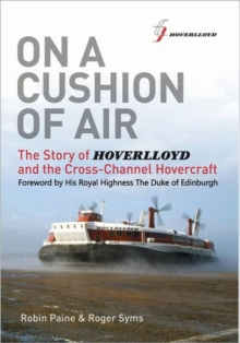 On a Cushion of Air : The Story of Hoverlloyd and the Cross-Channel Hovercraft, Paperback