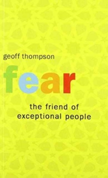 Fear the Friend of Exceptional People, Paperback Book
