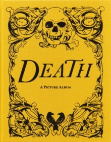 Death : A Picture Album, Hardback