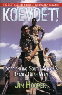 Koevoet! : Experiencing South Africa's Deadly Bush War, Paperback