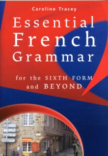Essential French Grammar : For the Sixth Form and Beyond, Paperback