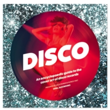 Disco : An Encyclopedic Guide to the Cover Art of Disco Records, Hardback Book