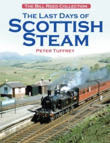 The Last Days of Scottish Steam, Hardback