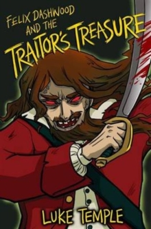 Felix Dashwood and the Traitor's Treasure, Paperback