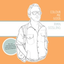 Colour Me Good Ryan Gosling, Paperback Book