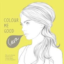 Colour Me Good Cara Delevingne, Paperback