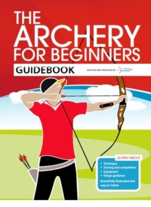 The Archery for Beginners Guidebook, Paperback
