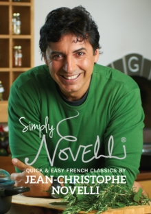 Simply Novelli : Quick and Easy French Classics, Hardback
