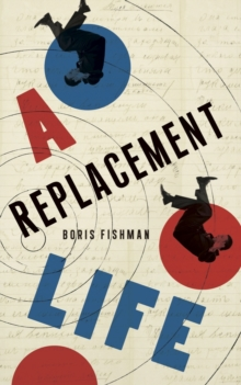 A Replacement Life, Paperback