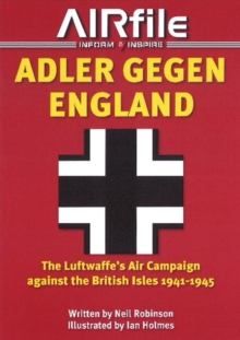 Adler Gegen England : The Luftwaffes Air Campaign Against the British Isles -- 1941-45, Paperback