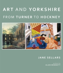 Art and Yorkshire : From Turner to Hockney, Paperback