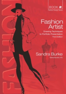 Fashion Artist : Drawing Techniques to Portfolio Presentation, Paperback Book