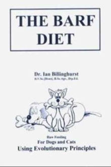 The Barf Diet : For Cats and Dogs, Paperback Book