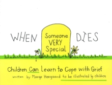 When Someone Very Special Dies : Children Can Learn to Cope with Grief, Paperback
