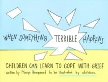 When Something Terrible Happens : Children Can Learn to Cope with Grief, Paperback