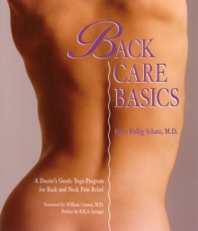 Back Care Basics : A Doctor's Gentle Yoga Program for Back and Neck Pain Relief, Paperback