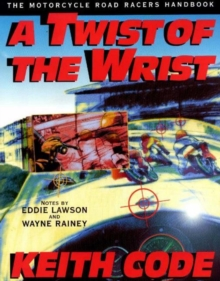 A Twist of the Wrist : Motorcycle Road Racer's Handbook v.1, Paperback