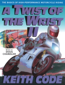 A Twist of the Wrist : Basics of High-performance Motor Cycle Riding v.2, Paperback