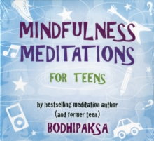 Mindfulness Meditations for Teens : By Bestselling Meditation Author and Former Teen, CD-Audio