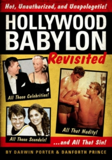 Hollywood Babylon Revisited : All Those Celebrities, All Those Scandals, All That Nudity, and All That Sin v. 1, Hardback Book