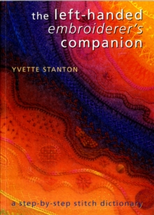 The Left-Handed Embroiderer's Companion : A Step-by-Step Stitch Dictionary, Paperback